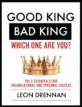 Good King, Bad King - Which One Are You? by Leon Drennan